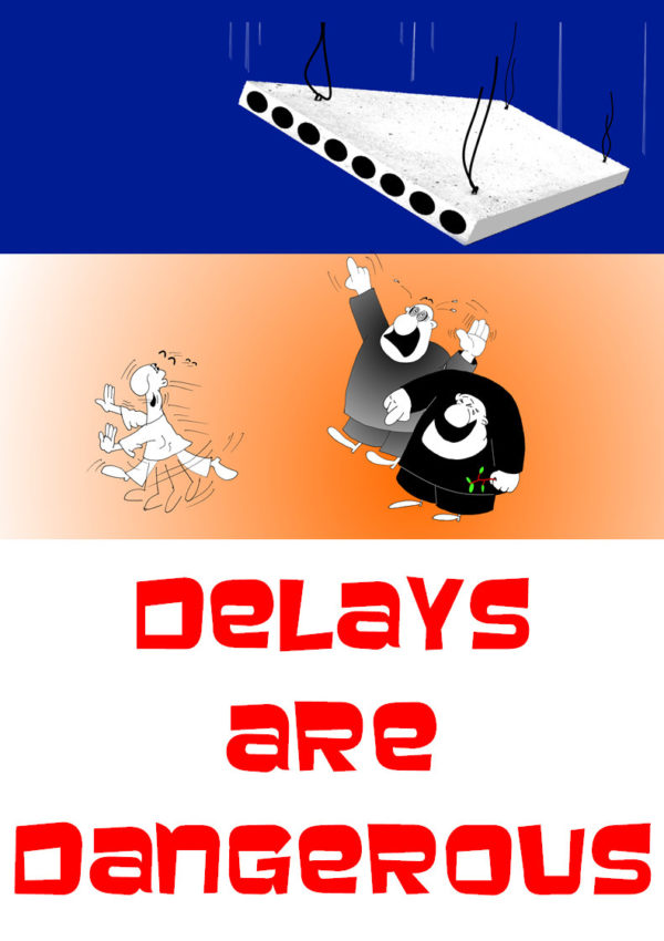 Delays are dangerous